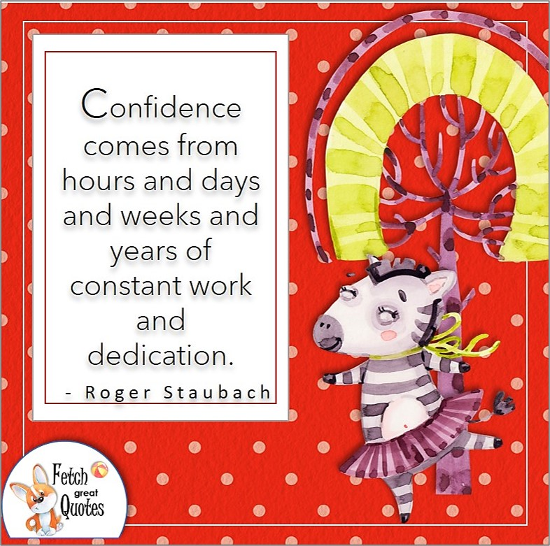 red polka dot pattern, cute zebra, self-confidence quote, Confidence comes from hours and days and weeks and years of constant work and dedication. , - Roger Staubach quote