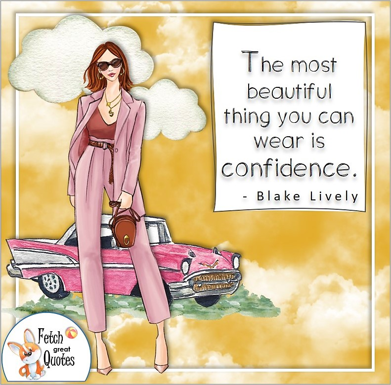 Confidence Quote, The most beautiful thing you can wear is confidence - Blake Lively