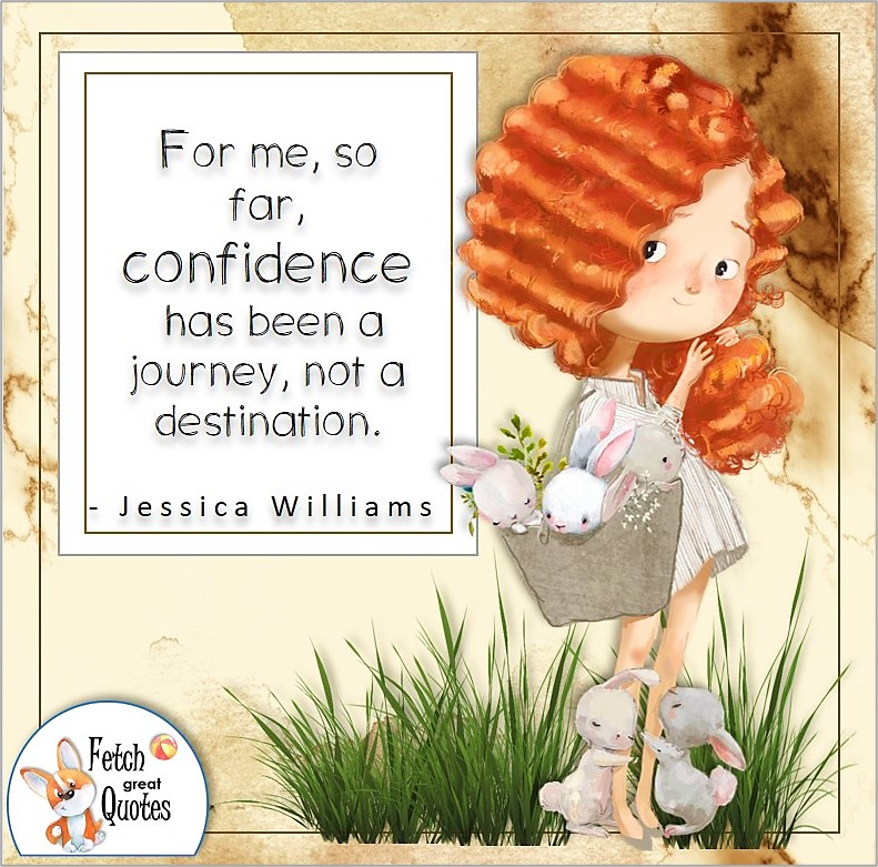 cute redhead girl, self-confidence quote, For me, so far, confidence has been a journey not a destination. , - Jessica Williams quote