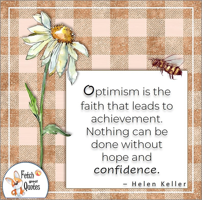tan buffalo plaid, watercolor daisy, self-confidence quote, Optimism is the faith that leads to achievement. Nothing can be done without hope and confidence. , - Helen Keller quote