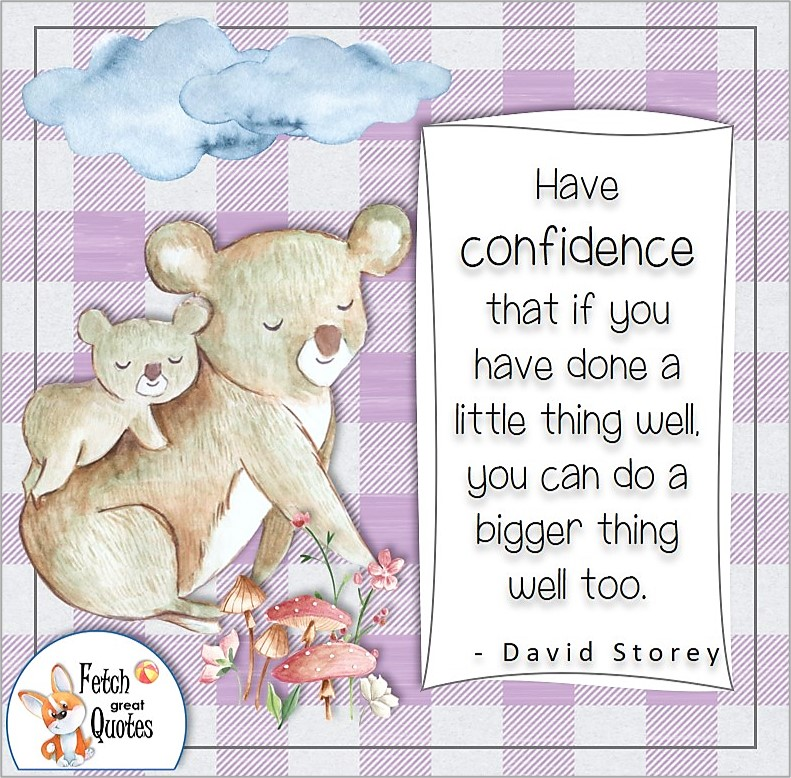 purple buffalo plaid, lilac plaid, koala bear and baby, self-confidence quote, Have confidence that if you have done an little thing well, you can do a bigger thing well too. , - David Storey quote