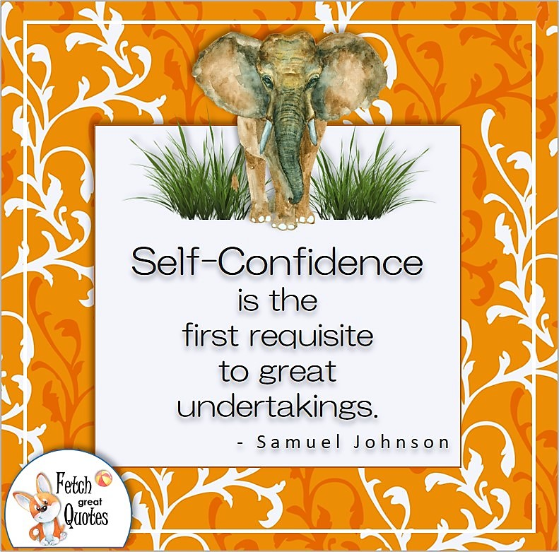 beautiful Indian orange pattern, Indian Elephant, Self-confidence quote, Self-confidence is the first requisite to great undertakings. , - Samuel Johnson quote