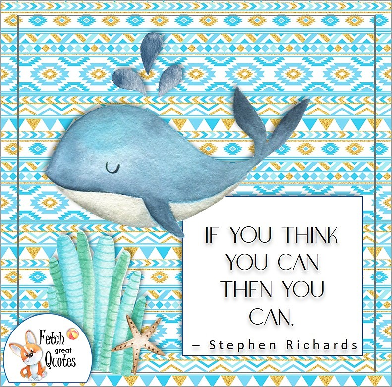 cute whale, blue whale, self-confidence photo quote, If you think you can then you can, - Stephen Richards quote