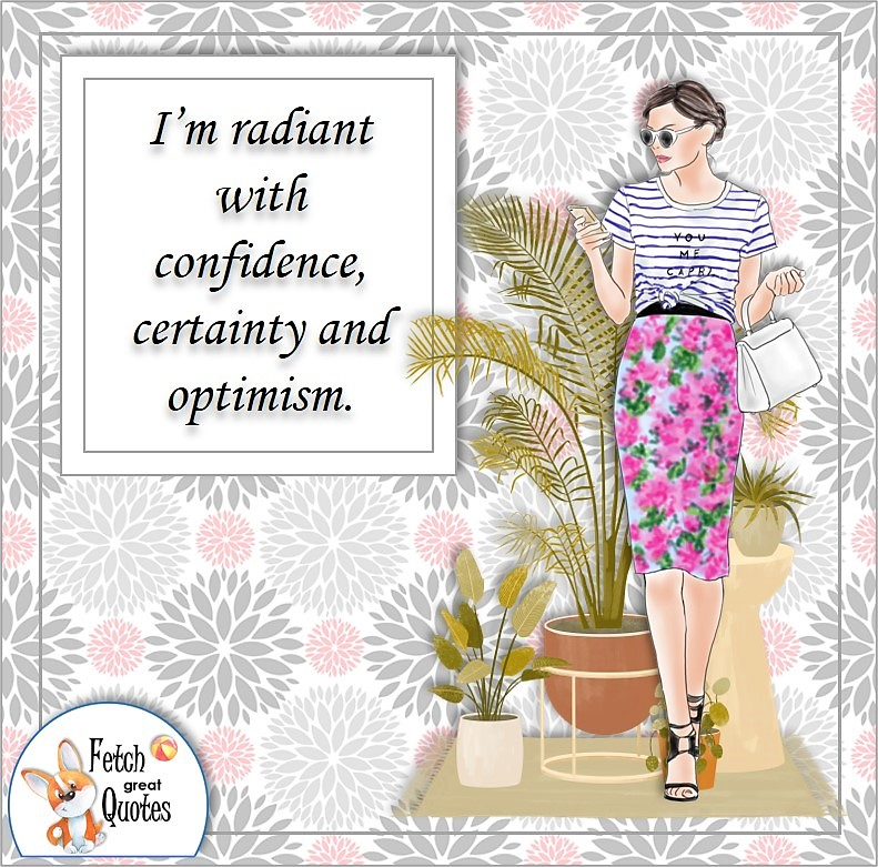fashionable woman, confident woman, confident girl, boss babe, business woman, strong woman, self-confidence affirmation, I'm radiant with confidence, certainty and optimism.