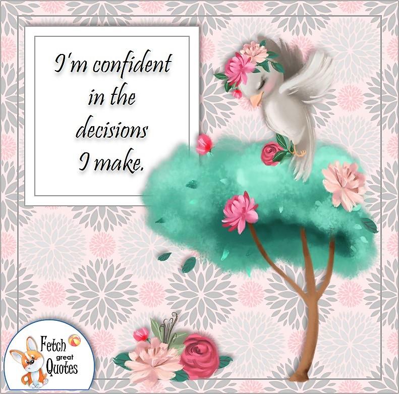 Peace dove, self-confidence quote, I'm confident in the decisions I make.