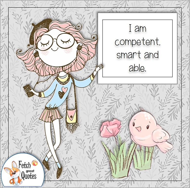 confident girl, modern woman, self-confidence affirmation, I am competent, smart and able.