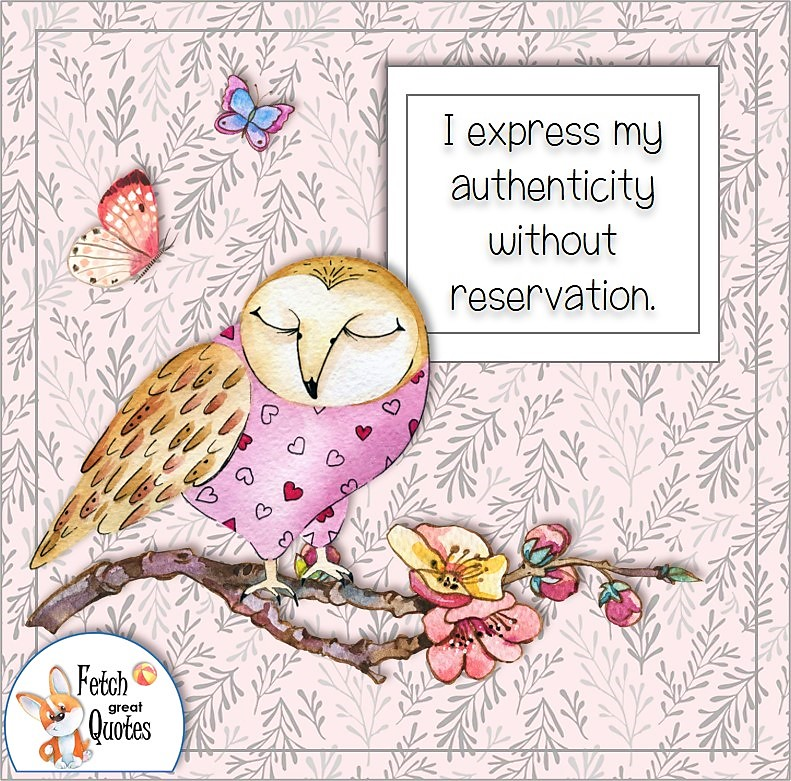 cute own and butterflies, self-confidence affirmation, I express my authenticity without reservation.