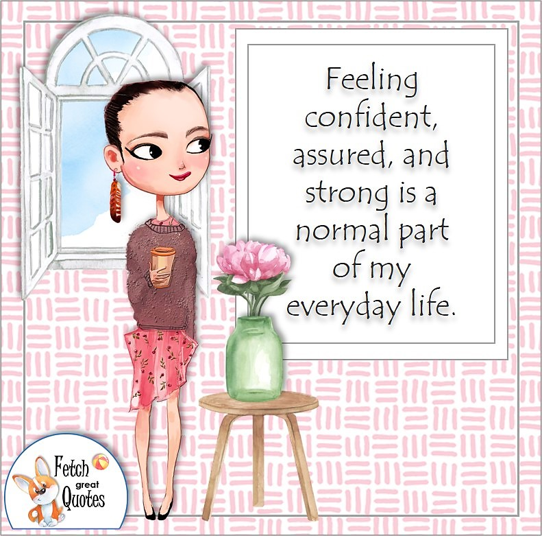 confident woman, boss babe, modern woman, fashionable woman, self-confidence affirmation, Feeling confident, assured, and strong is a normal part of my everyday life.