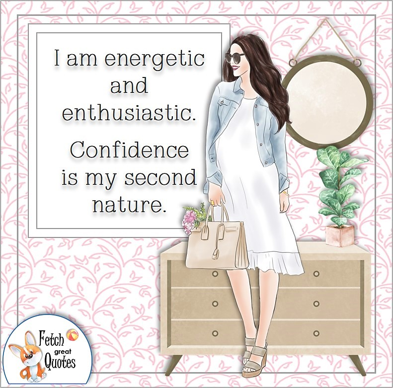 business woman, pretty woman, confident woman, self-confidence affirmations, I am energetic and enthusiastic. Confidence is my second nature.
