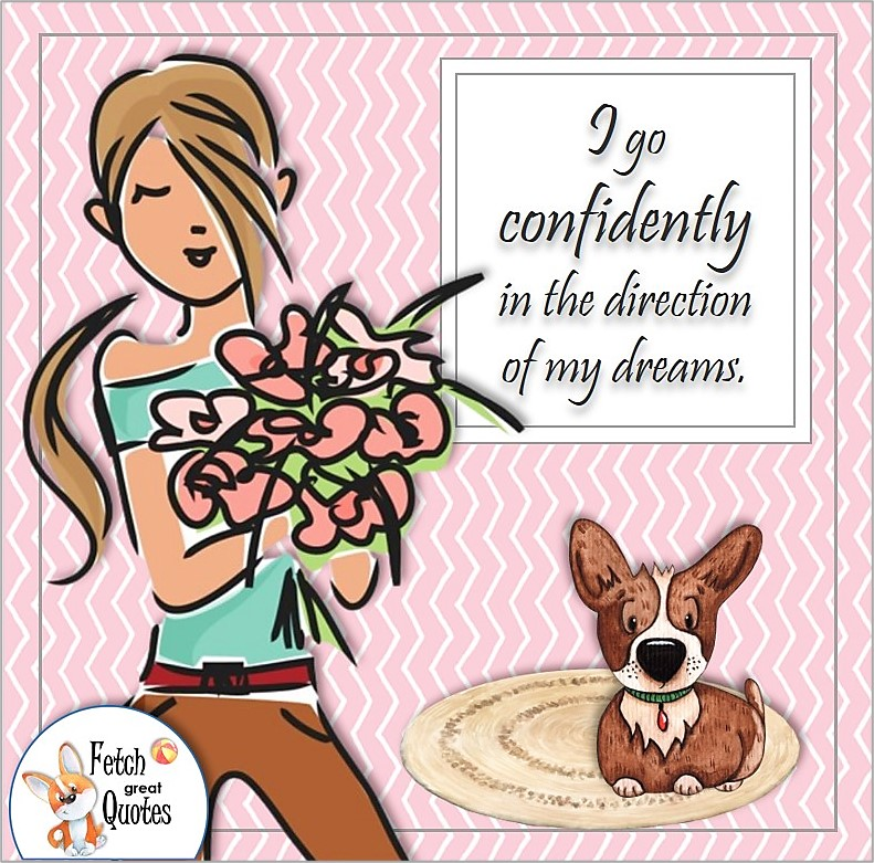 confident girl, self-confidence affirmation, I go confidently in the direction of my dreams.