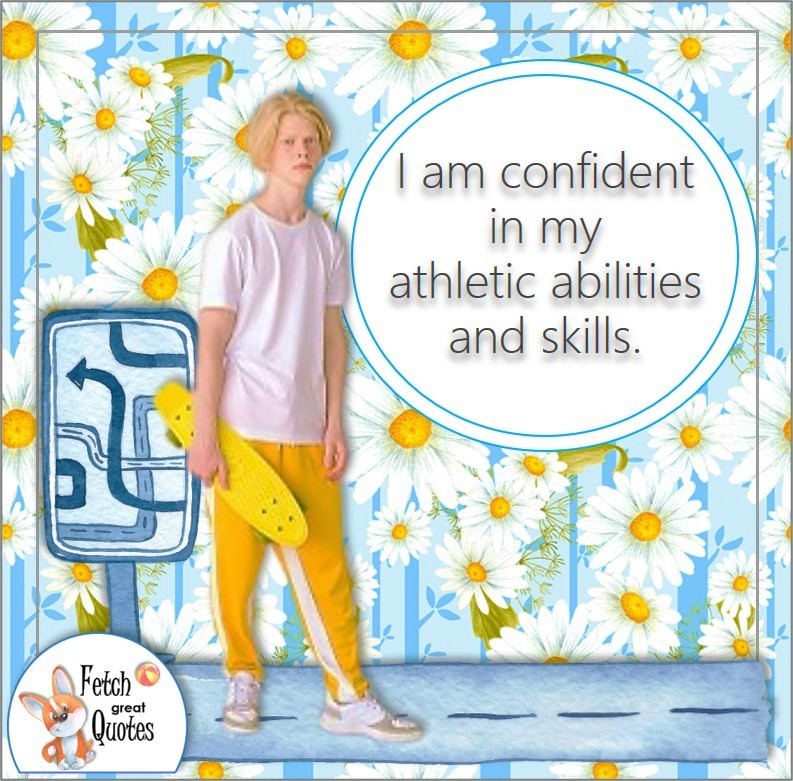 teen boy, skateboard teen, daisy pattern, I am confident in my athletic abilities and skills, sports quotes, self-confidence quotes