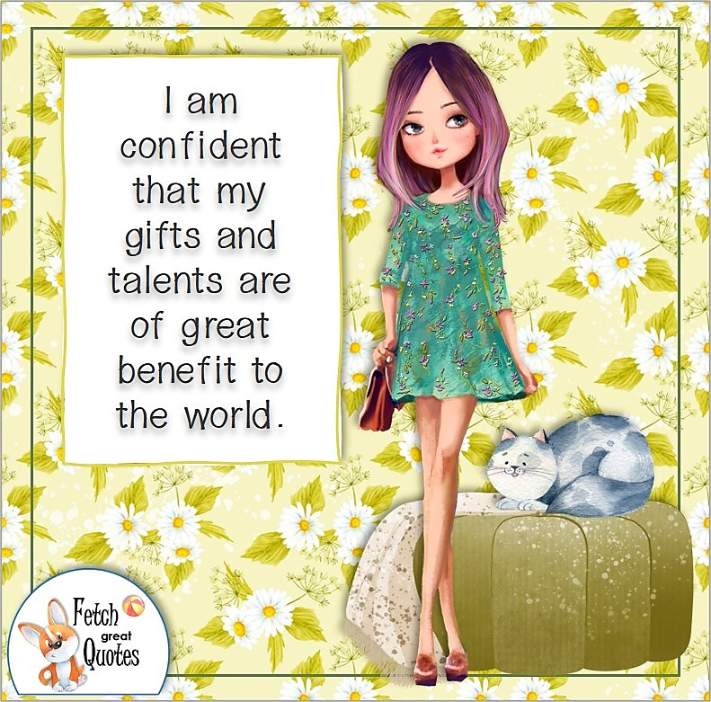 Cute girl, teen girl, cute cat, daisy pattern, green dress, confidence affirmation, self-confidence affirmation, I am confident that my gifts and talents are of great benefit to the world.