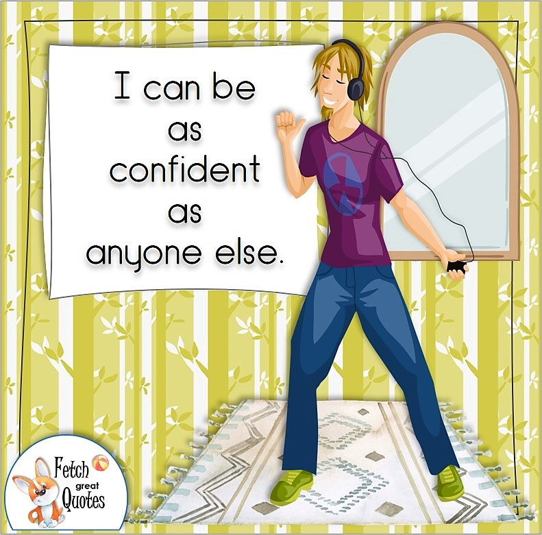 Headphone guy, teen boy, feel confident, confidence affirmation, self-confidence affirmation, I can be as confident as anyone else.
