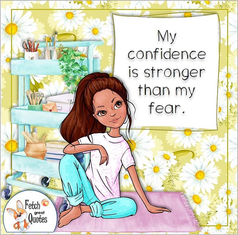 Black girl, cute black teen girl, bright daisy pattern, feel confident, confidence affirmation, self-confidence affirmation, My confidence is stronger than my fear.