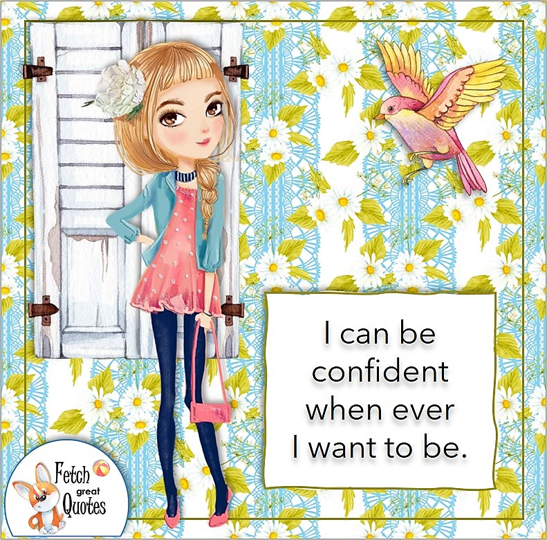 Cool girl, pretty girl, pretty woman, blue lace and daisy pattern, feel confident, confidence affirmation, self-confidence affirmation, I can be confident when ever I want to be.