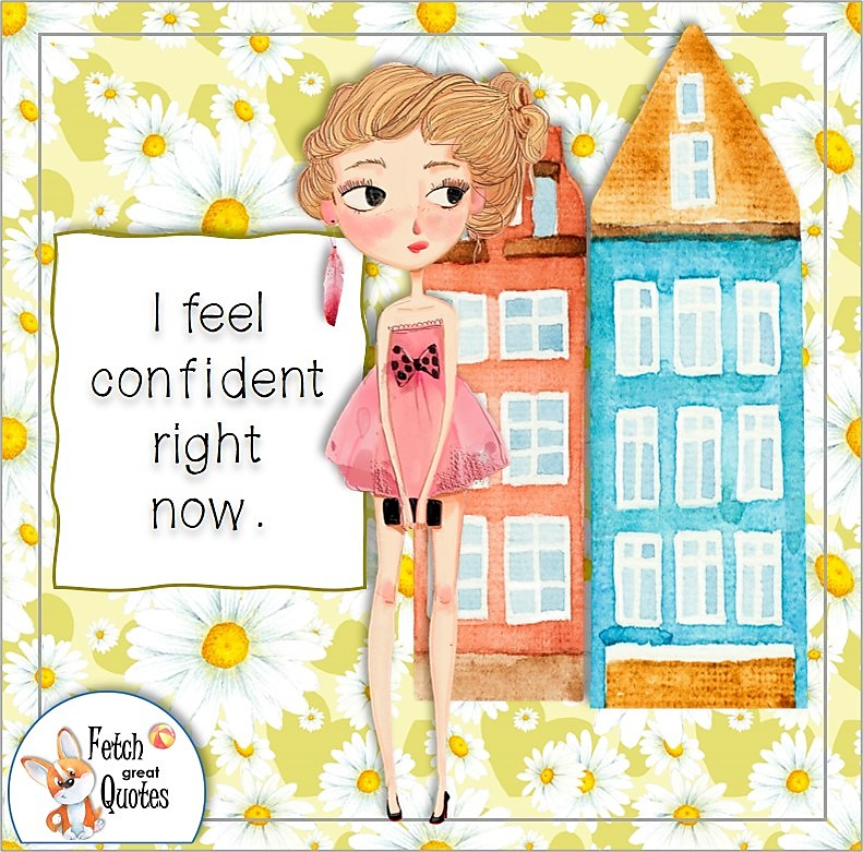 yellow daisy pattern, cute girl, confidence affirmation, self-confidence affirmation, feeling confident, I feel confident right now.