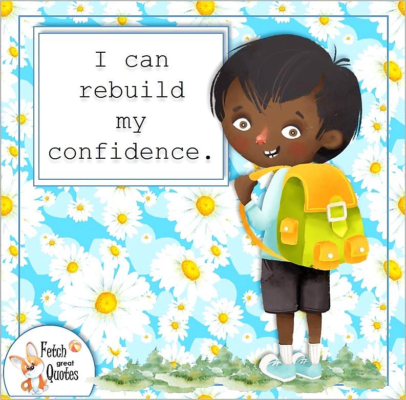 "black boy, black child, confidence builder, confidence affirmation, self-confidence affirmation, ""I can rebuild my confidence., daisy pattern"