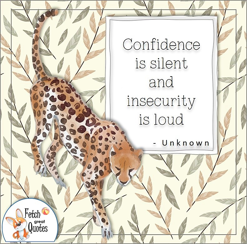 """leopard, jungle animal, confidence quote, self-confidence quote, """"Confidence is silent and insecurity is loud."""""""