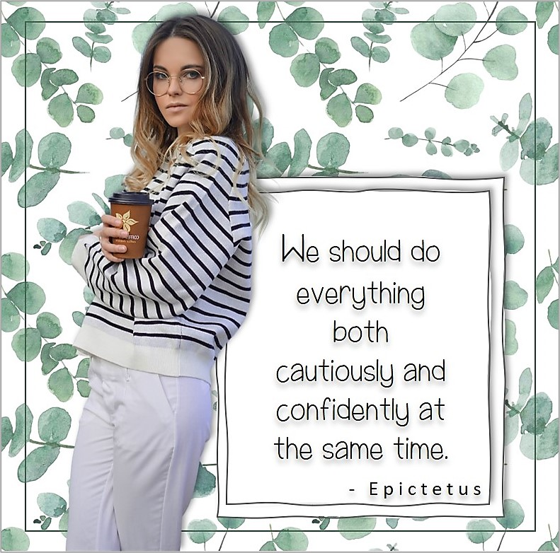 """Pretty woman, business woman, boss babe, pretty girl, confidence quote, self-confidence quote, """"We should do everything both cautiously and confidently at the same time."""" , - Epictetus quote"""