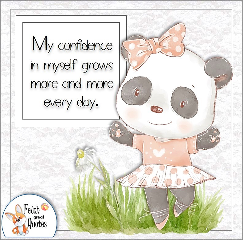 cute panda girl, self-confidence affirmations, My confidence in myself grows more and more every day.