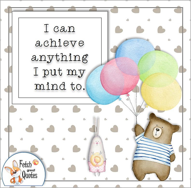 cute teddy bear, heart pattern, self-confidence affirmations, I can achieve anything I put my mind to.