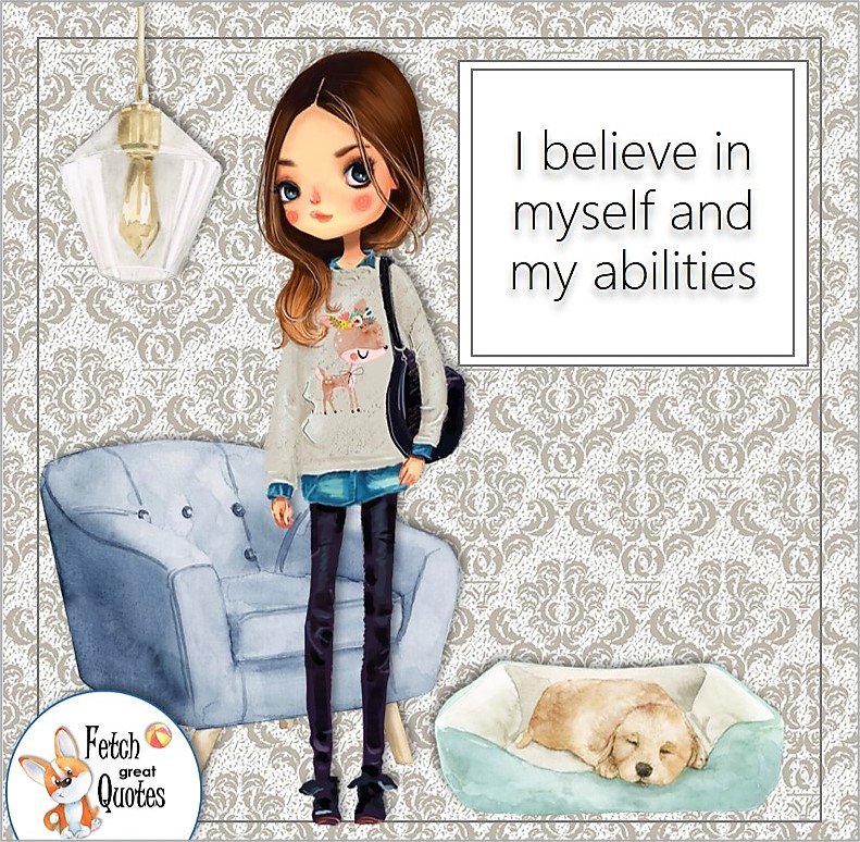 cute girl, confident girl, confident woman, self-confidence affirmation, I believe in myself and my abilities.