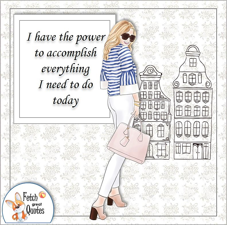 boss babe, confident woman, boss babe, self-confidence affirmations, I have the poser to accomplish everything I need to do today.