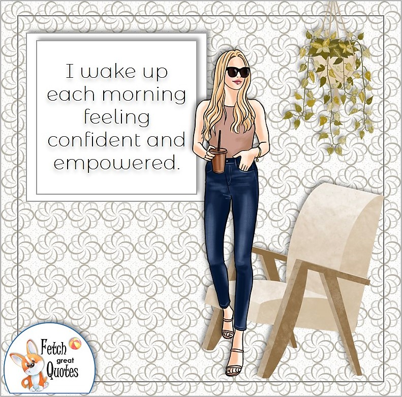 powerful woman, confident woman, confident girl, smart woman, pretty woman, self-confidence affirmations, I wake up each morning feeling confident and empowered.