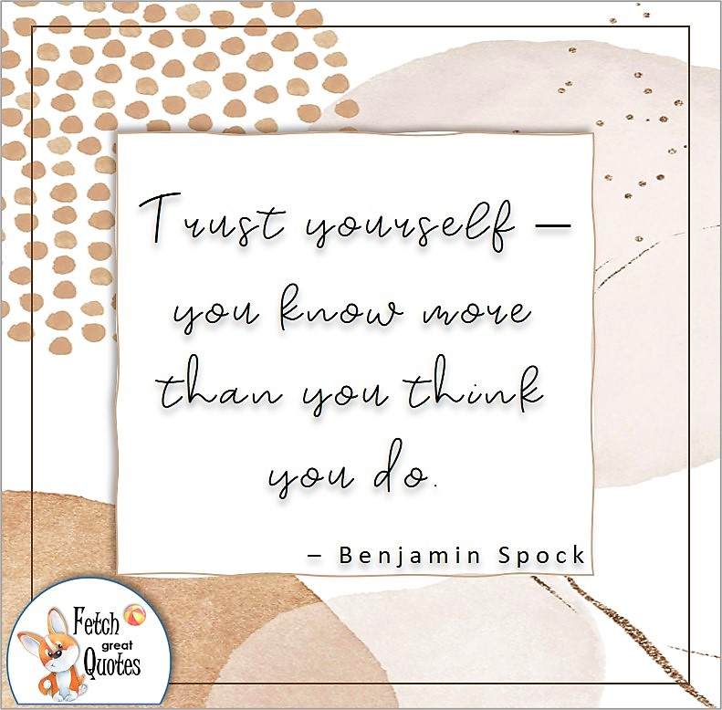 clean modern design, illustrated self-confidence quote, Trust yourself - you know more than you thing you do. , - Benjamin Spock quote
