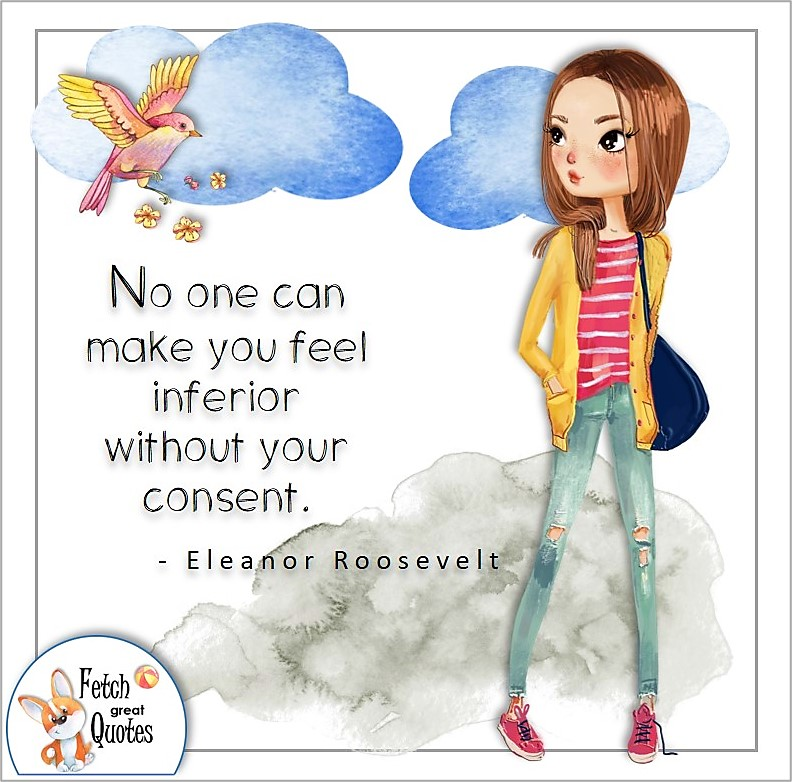 Confident woman, illustrated self-confidence quote, No one can make you feel inferior without your consent. , - Eleanor Roosevelt quote