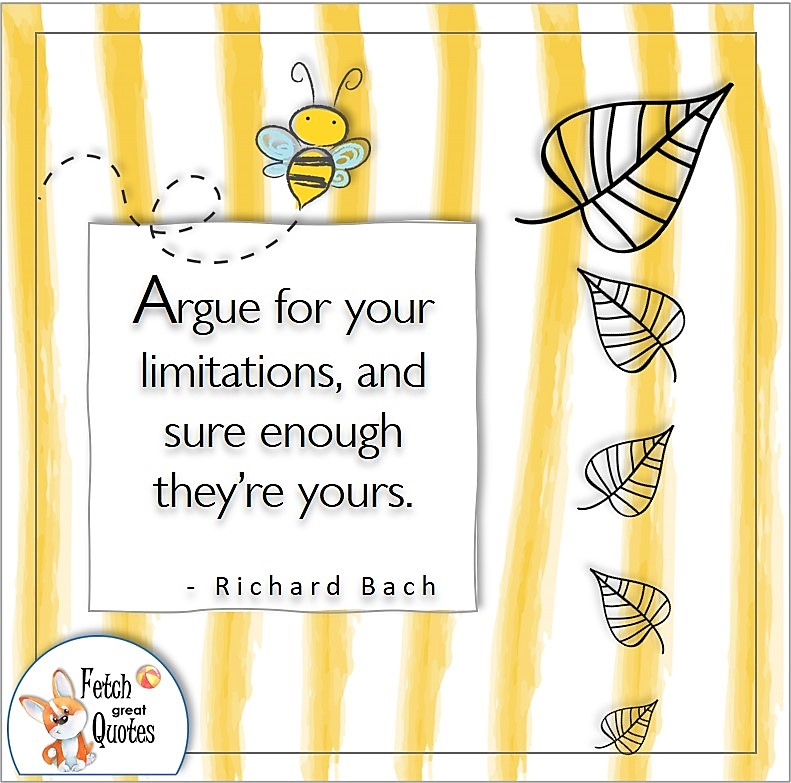yellow stripe pattern, self-confidence quote, Argue for your limitations, and sure enough they're yours. , - Richard Bach quote