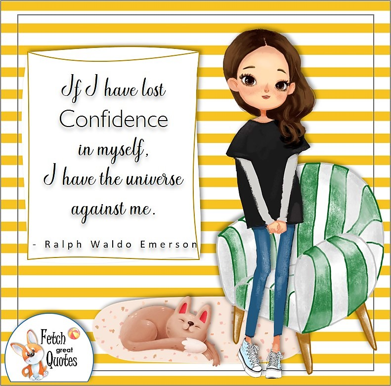 confident girl, self-confidence quote, yellow stripes, If I have lost confidence in myself, I have the universe against me. , - Ralph Waldo Emerson quote