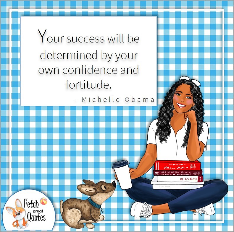 black girl with books, confident black girl, self-confidence quote, Your success will be determined by your own confidence and fortitude. , - Michelle Obama quote