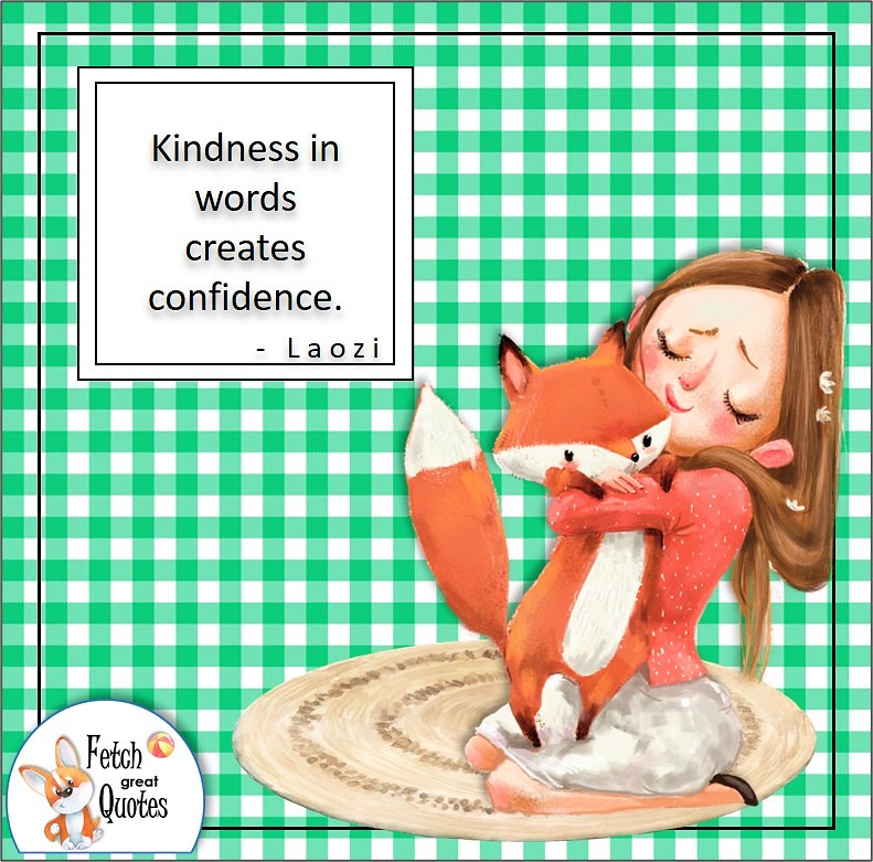 green gingham, cute girl and pet fox, self-confidence quote, Kindness in words creates confidence. , Laozi quote