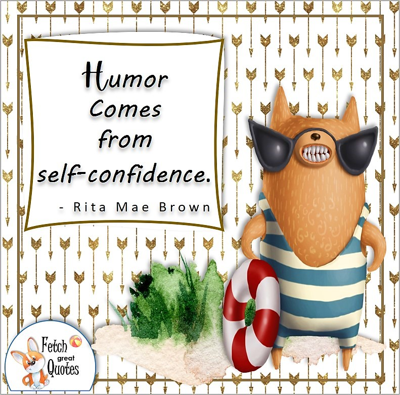 funny cat, cat in sunglasses, self-confidence quote, Humor comes from self-confidence. , - Rita Mae Brown quote