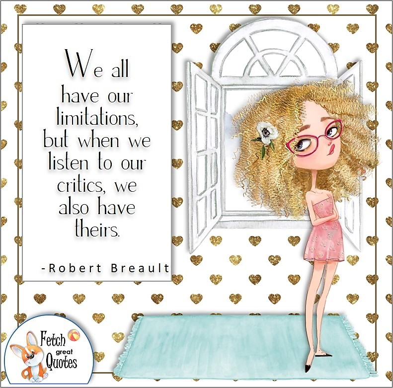 curly hair girl, confident woman, self-confidence quote, We all have our limitations, but when we listen to our critics, we also have theirs. , - Robert Breault quote