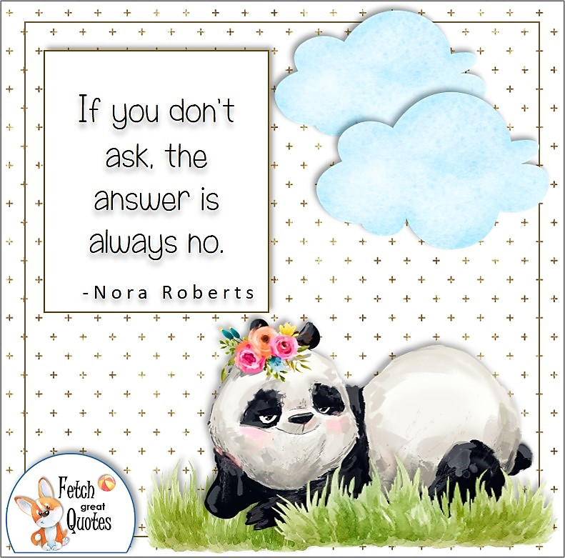 cute panda bear, self-confidence quote, If you don't ask, the answer is always no. , - Nora Roberts quote
