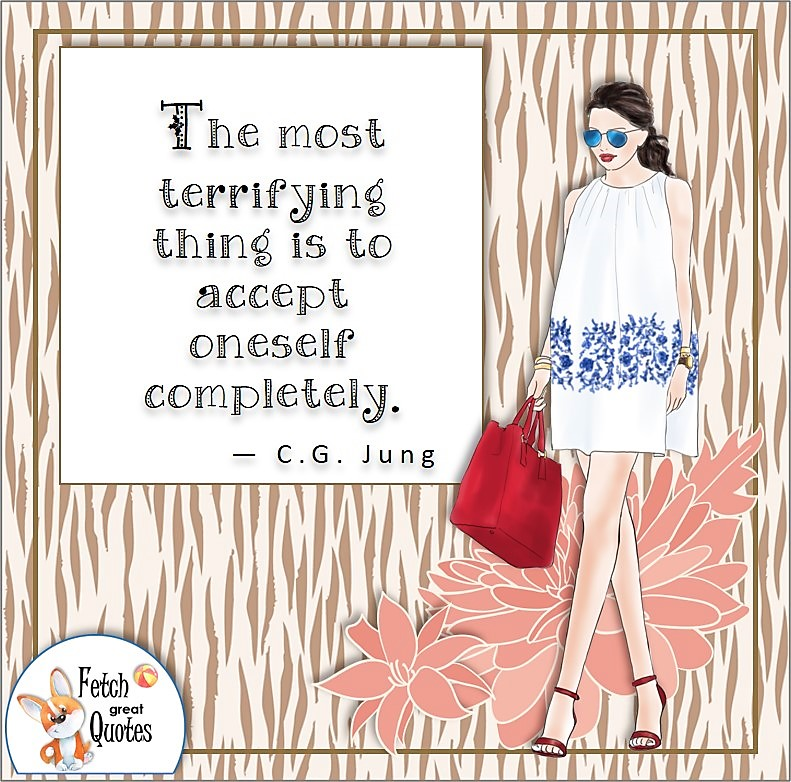 jungle print, confident woman, self-confidence quote, The most terrifying thing is to accept oneself completely. , - C. G. Jung quote