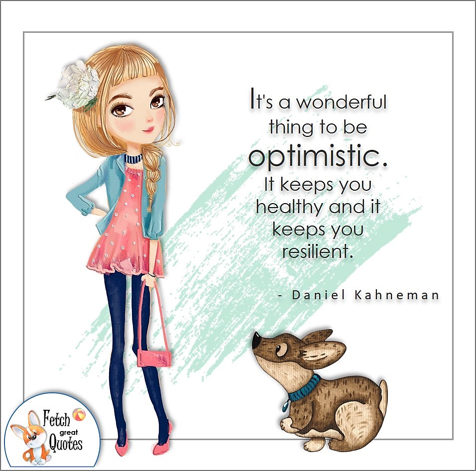 It's a wonderful thing to be optimistic. It keeps you healthy and it keeps you resilient. , Daniel Kahneman quote, Positive mindset, positive quotes, positive vibes, uplifting quotes, positive life, sage advice, positive thinking, positive quotes about life, words of encouragement, sage advice